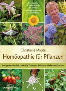 Мауте Кристиане, Гомеопатия для растений: практическое руководство по гомеопатическому лечению комнатных, балконных и садовых растений
